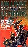 Défis fantastique, numéro 43 : Le Repaire des morts-vivants par Un livre dont vous êtes le héros