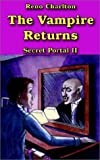 The Secret Portal Ii - the Vampire Retur, Reno Charlton, 1904224679