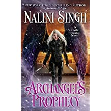 Archangel's Prophecy (A Guild Hunter Novel Book 11)