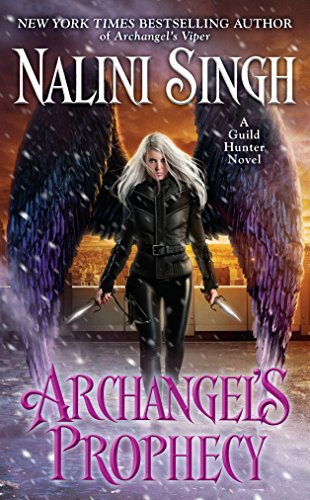 Archangel's Prophecy (A Guild Hunter Novel Book 11) ()