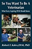 img - for So You Want to Be a Veterinarian book / textbook / text book