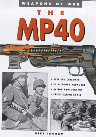 Download The MP-40 (Weapons of War) PDF