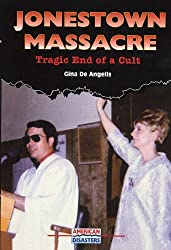 Jonestown Massacre: Tragic End of a Cult (American Disasters)
