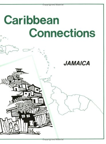 Caribbean Connections: Jamaica (Caribbean Connections : Classroom Resources for Secondary Schools)