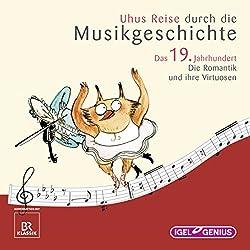 Uhus Reise durch die Musikgeschichte - Das 19. Jahrhundert (2)