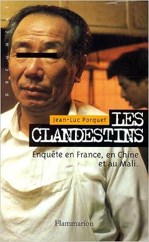 En ligne téléchargement LES CLANDESTINS. Enquête en France, en Chine et au Mali pdf, epub ebook