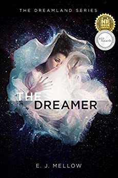 The Dreamer (The Dreamland Series Book 1) by [Mellow, E.J.]