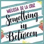 Something in Between | Melissa de la Cruz