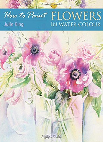 Flowers in Watercolour (How to Paint) pdf