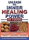 Unleash the Inner Healing Power of Foods, FC&A Medical Publishing, 1890957771