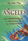 Los angeles de la prosperidad, la abundancia y el suministro (Spanish Edition)