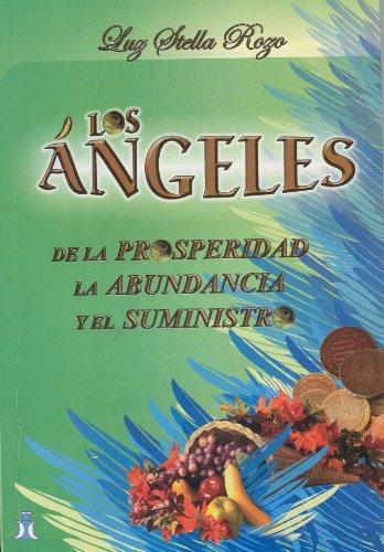 Los angeles de la prosperidad, la abundancia y el suministro / The angels of prosperity, abundance and supply