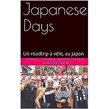 Japanese Days: Un roadtrip à vélo, au Japon (French Edition)