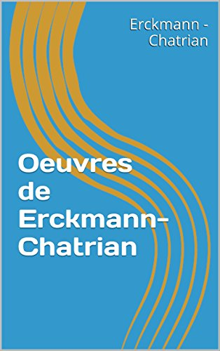 Oeuvres de Erckmann-Chatrian (French Edition)