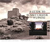 A Guide to Sunset Crater and Wupatki, Scott Thybony, 0911408673
