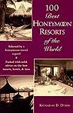 100 Best Honeymoon Resorts of the World (The 100 Best Resorts Series)