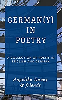 German(y) in Poetry: A collection of poems in English and German by [Davey, Angelika]