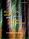 Ecological Limits and Economic Development, Sengupta, Ramprasad, 0198081650