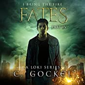Fates: I Bring the Fire, Book 4 | C. Gockel