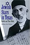 Jewish Stars in Texas: Rabbis and Their Work (Centennial Series of the Association of Former Students, Texas A&M University)