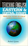 Teaching English in Eastern and Central Europe, Robert Lynes, 0844208760