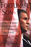 Fortunate Son: George W. Bush and the Making of an American President
