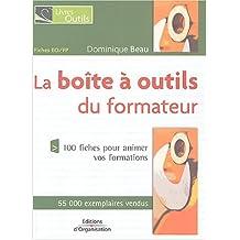 BOÎTE À OUTILS DU FORMATEUR : 100 FICHES POUR ANIMER VOS FORMATIONS 5ÈME ÉDITION 2005