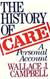 The History of CARE, Wallace J. Campbell, 0275932311