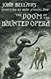 The Doom of the Haunted Opera, John Bellairs and Brad Strickland, 0803714645