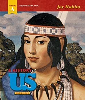 A History of US (Concise Edition) Volume A: Prehistory to 1800 1601531818 Book Cover