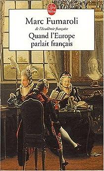 Quand l'Europe parlait francais par Fumaroli