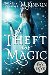 A Theft of Magic (The Fay of Skye) (Volume 2) Paperback