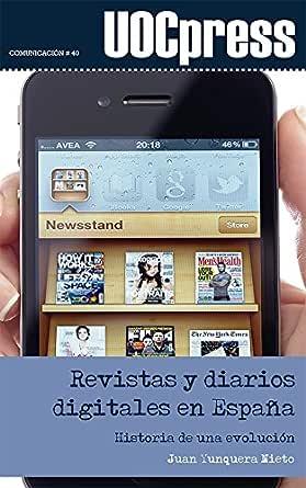 Revistas y diarios digitales en España. Historia de una evolución (UOCPress Comunicación) eBook: Yunquera Nieto, Juan: Amazon.es: Tienda Kindle