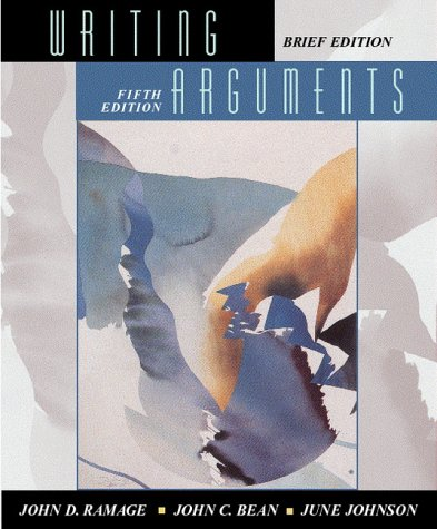 Writing Arguments: A Rhetoric with Readings (Brief 5th Edition)