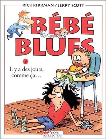 En ligne Bébé blues, tome 3 : Il y a des jours, comme ça... pdf