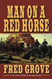 Man on a Red Horse, Fred Grove, 1477841393