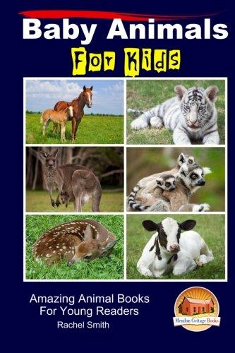 Download Baby Animals For Kids - Amazing Animal Books For Young Readers (Volume 57) pdf epub