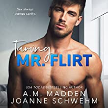 Taming Mr. Flirt Audiobook by A.M. Madden, Joanne Schwehm Narrated by Lillian Claire, Iggy Toma