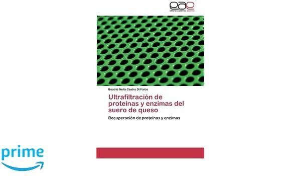 Ultrafiltración de proteínas y enzimas del suero de queso: Amazon.es ...