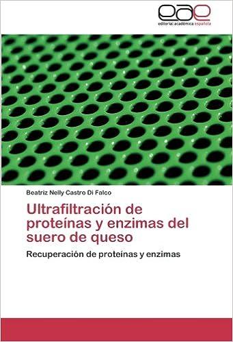 Ultrafiltración de proteínas y enzimas del suero de queso ...