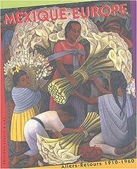 Mexique-Europe : Allers-Retours 1910-1960 par Musée d'art moderne