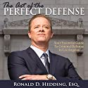 The Art of the Perfect Defense: Your Essential Guide to Criminal Defense in Los Angeles Audiobook by Ronald D. Hedding Esq. Narrated by Dan Harder