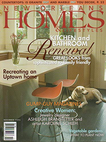 (NEW ORLEANS HOMES & LIFESTYLES November 2006 KITCHEN AND BATHROOM RENEWAL: GREAT LOOKS FROM SOPHISTICATED TO FAMILY FRIENDLY Creative Women: jewelry Designer Ashleigh Branstetter COUNTERTOPS: GRANITE)
