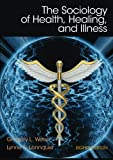 The Sociology of Health, Healing, and Illness 8th Edition