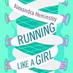 Running Like a Girl | Alexandra Heminsley