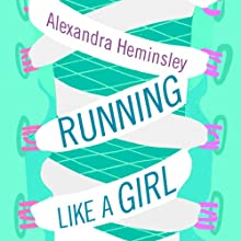 Running Like a Girl Audiobook by Alexandra Heminsley Narrated by Alexandra Heminsley