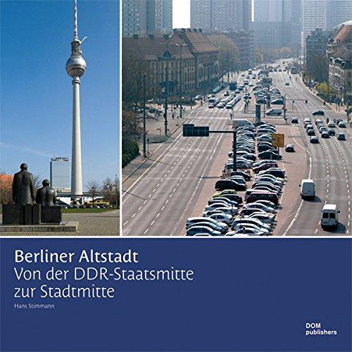 Berliner Altstadt: Von der DDR-Staatsmitte zur Stadtmitte