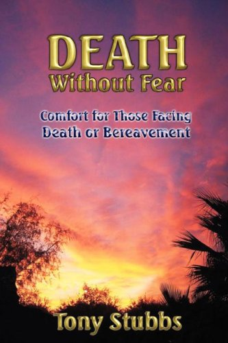 Read Online Death Without Fear: Comfort for Those Facing Death or Bereavement pdf