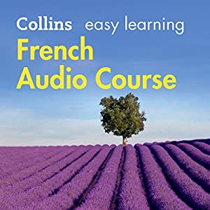 French Easy Learning Complete Course: Language Learning the Easy Way with Collins Audiobook