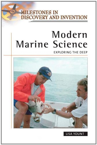 Download Modern Marine Science: Exploring the Deep (Milestones in Discovery and Invention) PDF